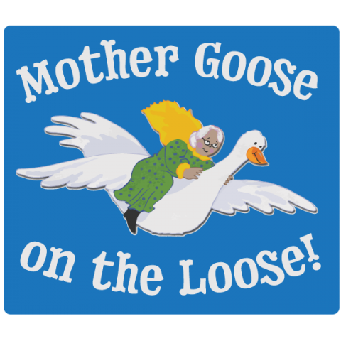 Mother Goose on the Loose!